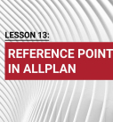 Lesson 13: Reference point in Allplan