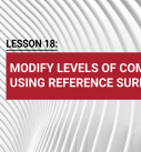 Lesson 18: Modify levels of components using reference surface