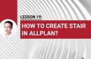 Lesson 19: How to create stair in Allplan?