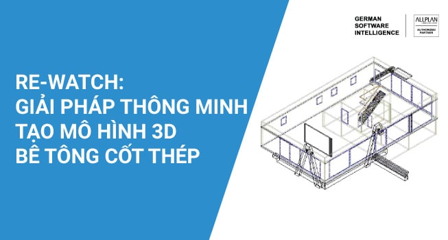Giải pháp thông minh trong việc tạo mô hình 3D bê tông cốt thép