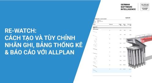 Cách tạo và tùy chỉnh nhãn ghi, bảng thống kê và báo cáo với Allplan